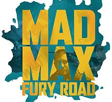 Just Mad Max Fury Road by ThePeacockMan