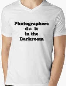 Photographers do it in the Darkroom Mens V-Neck T-Shirt