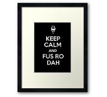 Keep Calm and Fus Ro Dah Framed Print