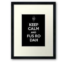 Keep Calm and Fus Ro Dah 2 Framed Print
