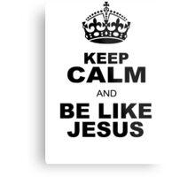 BE LIKE JESUS Metal Print
