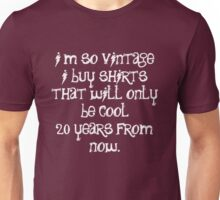 I buy shirts that will only be cool 20 years from now Unisex T-Shirt