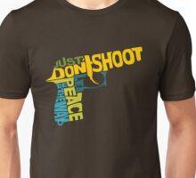 just don't shoot: colour Unisex T-Shirt