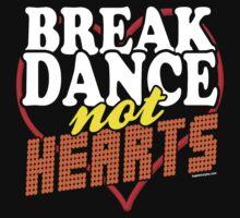 Break Dance Not Hearts Retro Vintage  Kids Tee