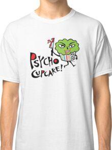 Psycho Cupcake  Classic T-Shirt