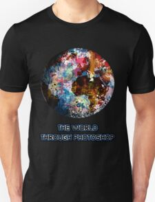 The World Through Photoshop T-Shirt