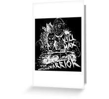 KILL MAX Greeting Card