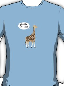 Giraffes are cool T-Shirt