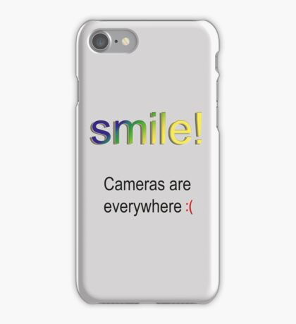 Smile! Cameras are everywhere :( iPhone Case/Skin