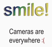 Smile! Cameras are everywhere :( One Piece - Short Sleeve