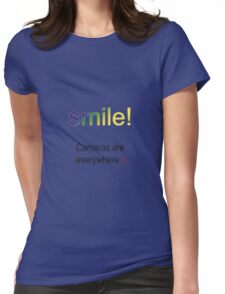 Smile! Cameras are everywhere :( Womens Fitted T-Shirt