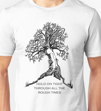 Hold On Tight Unisex T-Shirt