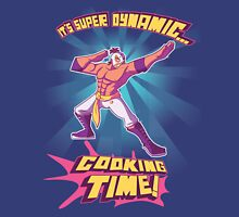 Super Dynamic Cooking Time! Unisex T-Shirt