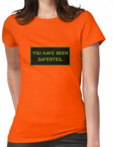 """""""You have been diverted."""" Womens Fitted T-Shirt"""