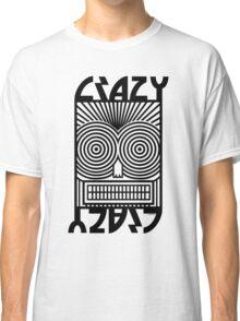 Crazy   Classic T-Shirt