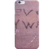 Love Anyway! iPhone Case/Skin