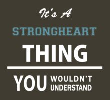 Its a STRONGHEART thing, you wouldn't understand by thinging