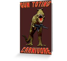 Gun Toting Carnivore II T-Rex Greeting Card