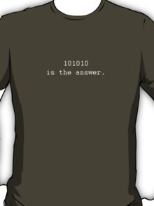 The Answer To Life T-Shirt