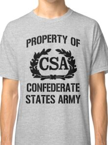 Property of Confederate States Army Classic T-Shirt