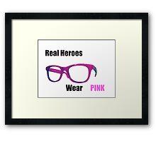 Real Heroes Wear Pink Framed Print