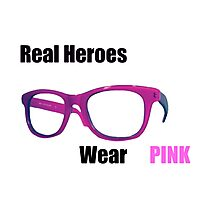 Real Heroes Wear Pink Photographic Print