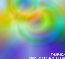 ( THURSDAY )  ERIC WHITEMAN ART   by eric  whiteman