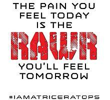 Pain Today - Rawr Tomorrow by swilmer