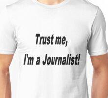 Trust me... Unisex T-Shirt