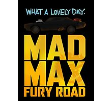 Just A Lovely Day - Mad Max Photographic Print