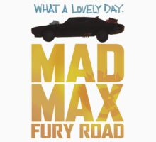 Just A Lovely Day - Mad Max Kids Clothes