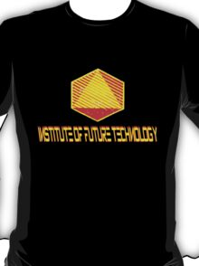 Go fourth time travelers, and remember the future is what you make it! T-Shirt