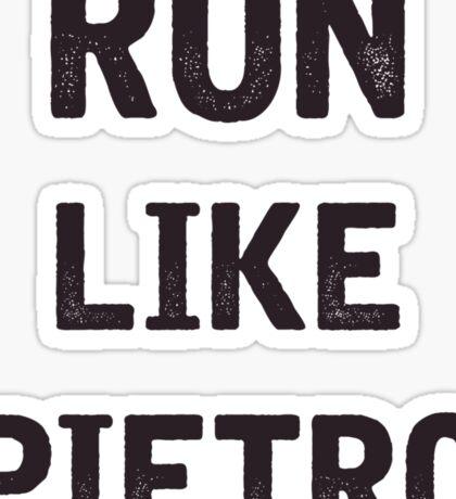 Run Like Pietro  Sticker