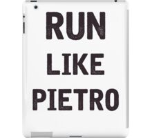 Run Like Pietro  iPad Case/Skin