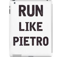 Run Like Pietro  iPad Case/Skin
