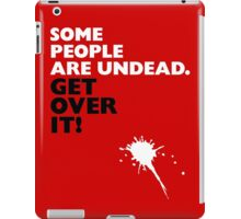 Some People Are Undead iPad Case/Skin