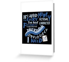 If I had money for every fictional character I've...   Greeting Card