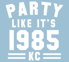 Women's Party Like It's 1985 KC Shirt by 785Tees