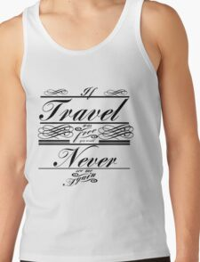 If Travel Was Free You Would Never See Me Again (Black) T-Shirt