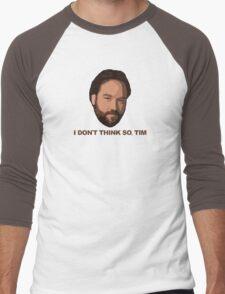 I Don't Think So Tim Men's Baseball ¾ T-Shirt