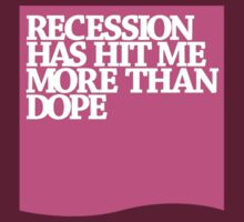 recession vs dope T-Shirt