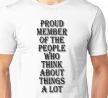 Member Of The People Who Think About Things Unisex T-Shirt