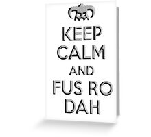Keep Calm and Fus Ro Dah (Helmet) Greeting Card