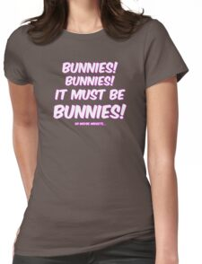 It must be bunnies Womens Fitted T-Shirt
