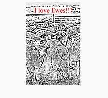 I Love Ewes!!! Unisex T-Shirt