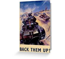 WW2 Propaganda Poster Reproduction - Back Them Up! Greeting Card