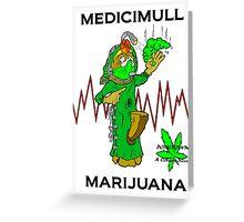 medicimull marijuana Greeting Card