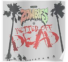 Flatbush Zombies Better Off Dead Poster