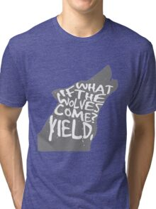 what if the wolves come? Tri-blend T-Shirt