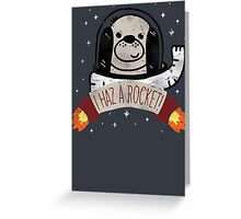 SPACE PUPPY HAZ A ROCKET! Greeting Card